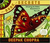 The Book of Secrets: Unlocking the Hidden Dimensions of Your Life (Deepak Chopra)