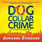 Dog Collar Crime: A Lucie Rizzo Adventure, Book 1 | Adrienne Giordano