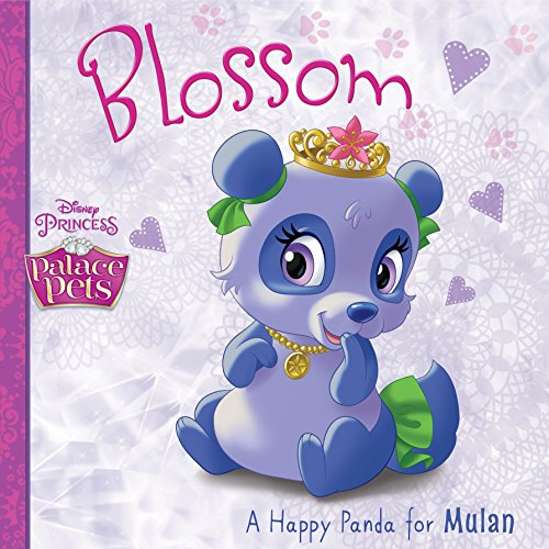 Palace Pets:  Blossom, A Happy Panda for Mulan (Disney Storybook (eBook)) (Pet Blossom)