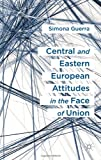 Central and Eastern European Attitudes in the Face of Union: A Comparative Perspective