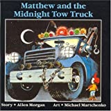 Matthew and the Midnight Towtruck, Allen Morgan, 1550371924