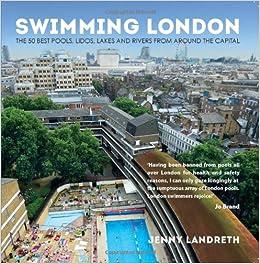 Swimming London London 39 S 50 Greatest Swimming Spots Jenny Landreth
