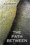 The Path Between, K. J. Olson, 1413726739