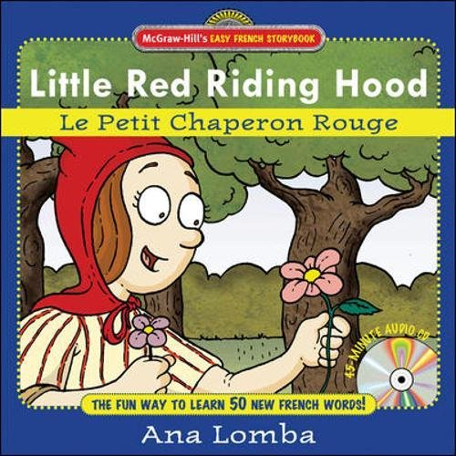 Easy French Storybook: Little Red Riding Hood (Book + Audio CD): Le Petit Chaperon Rouge (McGraw-Hill's Easy French Storybook)