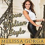 Love Italian Style: The Secrets of My Hot and Happy Marriage | Melissa Gorga