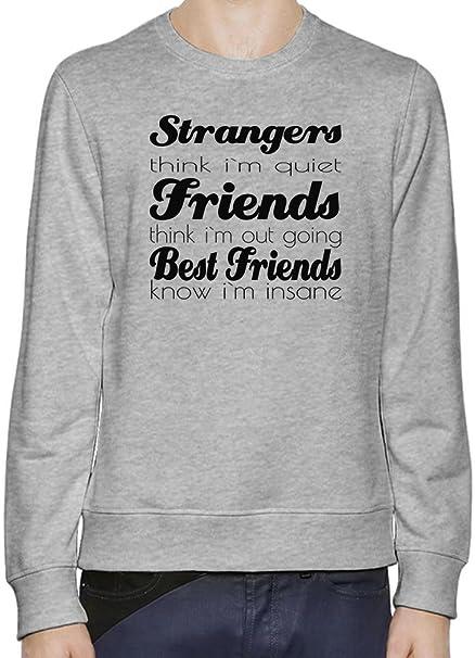 Strangers Friends Best Friends Funny Slogan Hombres sudadera X-Large: Amazon.es: Ropa y accesorios