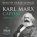 Capital: Volume 1: A Critique of Political Economy   Karl Marx,Samuel Moore - translation,Edward Aveling - translation