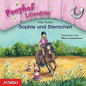 Sophie und Sternchen (Ponyhof Liliengrün 4) Hörbuch