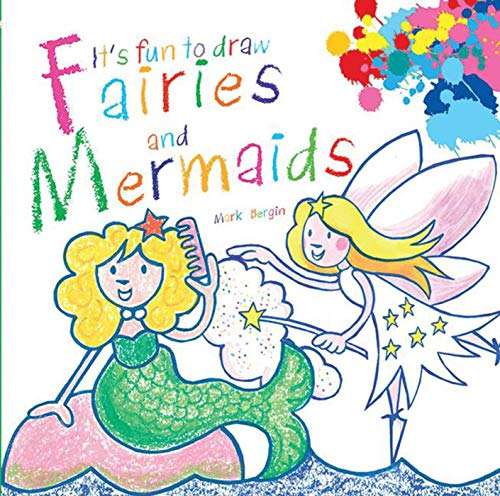 It's Fun to Draw Fairies and Mermaids -