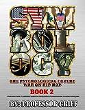 Symbology: The Psychological Covert War on Hip Hop Book 2