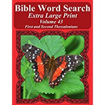 Bible Word Search Extra Large Print Volume 43: First And Second Thessalonians