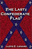 The Last Confederate Flag, Lloyd Lenard, 1588514684