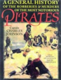A General History of the Robberies and Murders of the Most Notorious Pirates, Charles Johnson, 1558217665