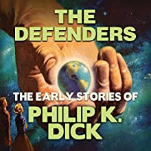 The Defenders Audiobook by Philip K. Dick Narrated by Chris Lutkin