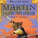 Martin the Warrior: Book Three: Battle of the Marshank Audiobook by Brian Jacques Narrated by Brian Jacques