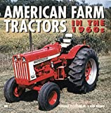 American Farm Tractors in the 1960s, Chester Peterson and Rod Beemer, 0760306249