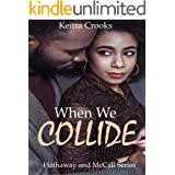 When We Collide: (Hathaway and McCall Series) Book 1