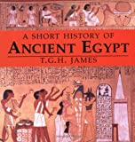 A Short History of Ancient Egypt, T. G. H. James, 0801859336