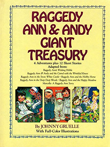 Raggedy Ann and Andy Giant Treasury (4 Adventures Plus 12 Short Stories)