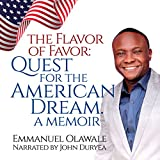 The Flavor of Favor: Quest for the American Dream. A Memoir