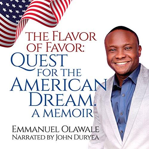 The Flavor of Favor: Quest for the American Dream. A Memoir