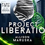 Project Liberatio:  Project Renovatio, Book 2 | Allison Maruska
