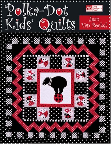 - Polka-Dot Kids' Quilts (That Patchwork Place)