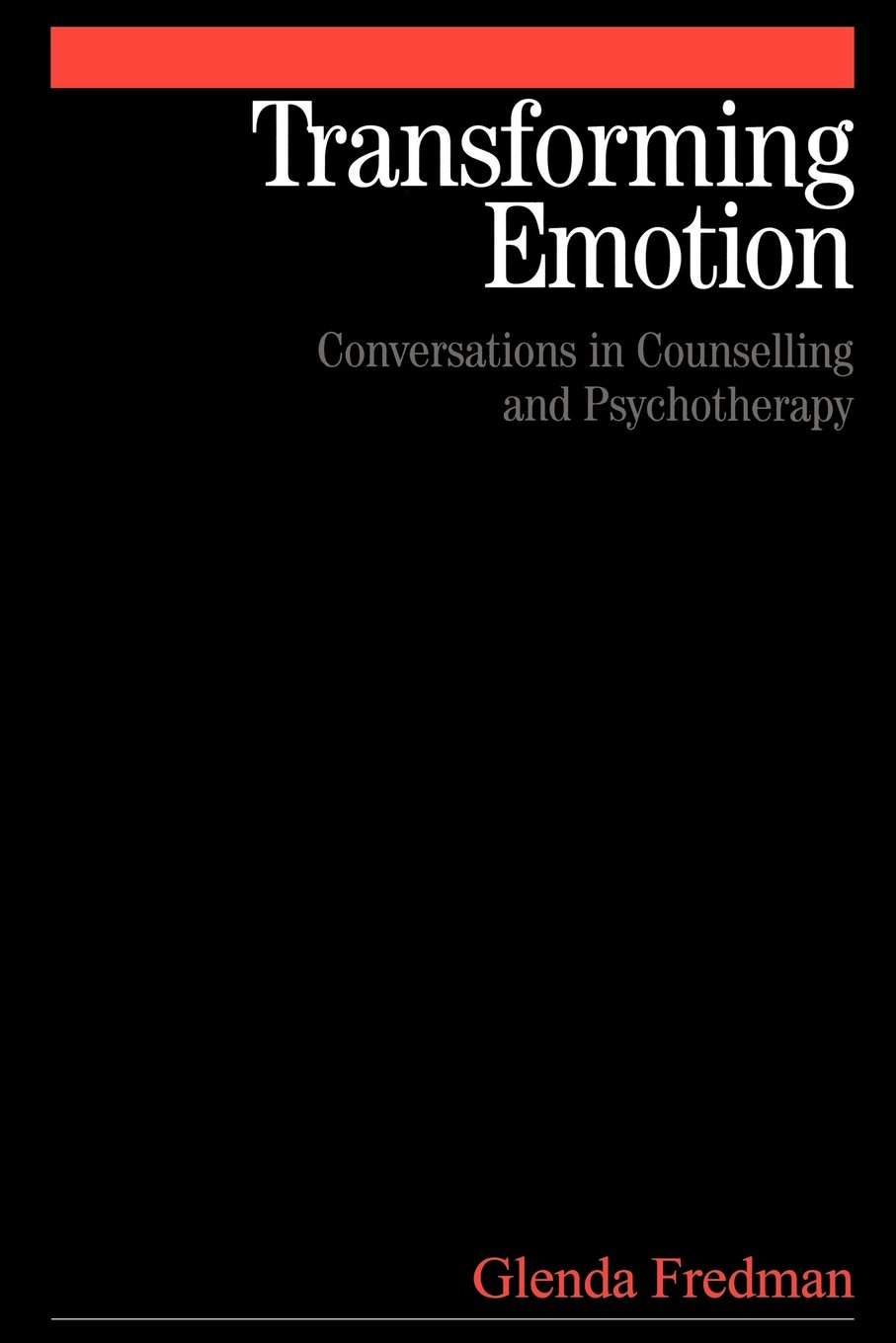Transforming Emotion: Conversations in Counselling and Psychotherapy ebook