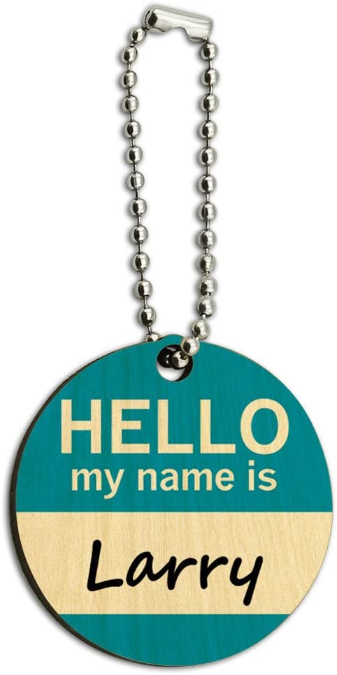 Graphics and More Larry Hello My Name is Wood Wooden Round Key Chain