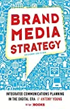 img - for Brand Media Strategy: Integrated Communications Planning in the Digital Era book / textbook / text book