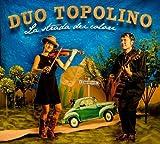 La Strada Dei Colori by Duo Topolino (2012-06-05)