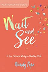 Wait and See Participant's Guide: A Six-Session Study on Waiting Well Kindle Edition