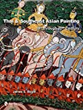 img - for Thai & Southeast Asian Painting: 18th through 20th Century book / textbook / text book