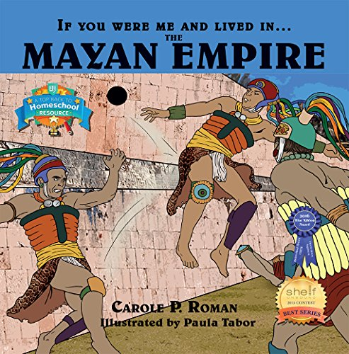 If You Were Me and Lived in... the Mayan Empire: An Introduction to Civilizations Throughout Time by [Roman, Carole P., Tabor, Paula]