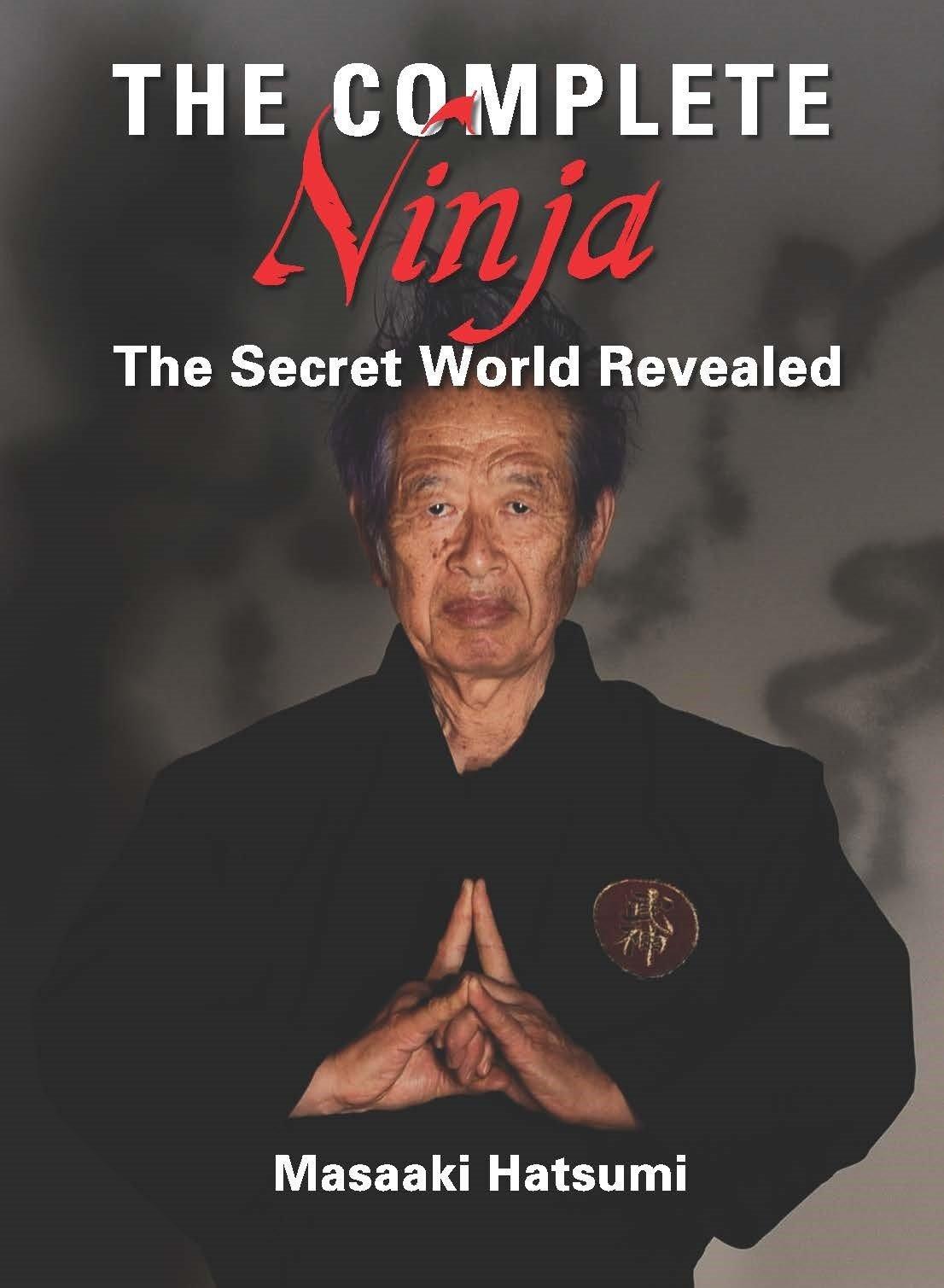 The Complete Ninja: The Secret World Revealed: Amazon.es ...