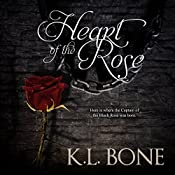 Heart of the Rose: A Tale of the Black Rose Guard, Volume 2 | K.L. Bone