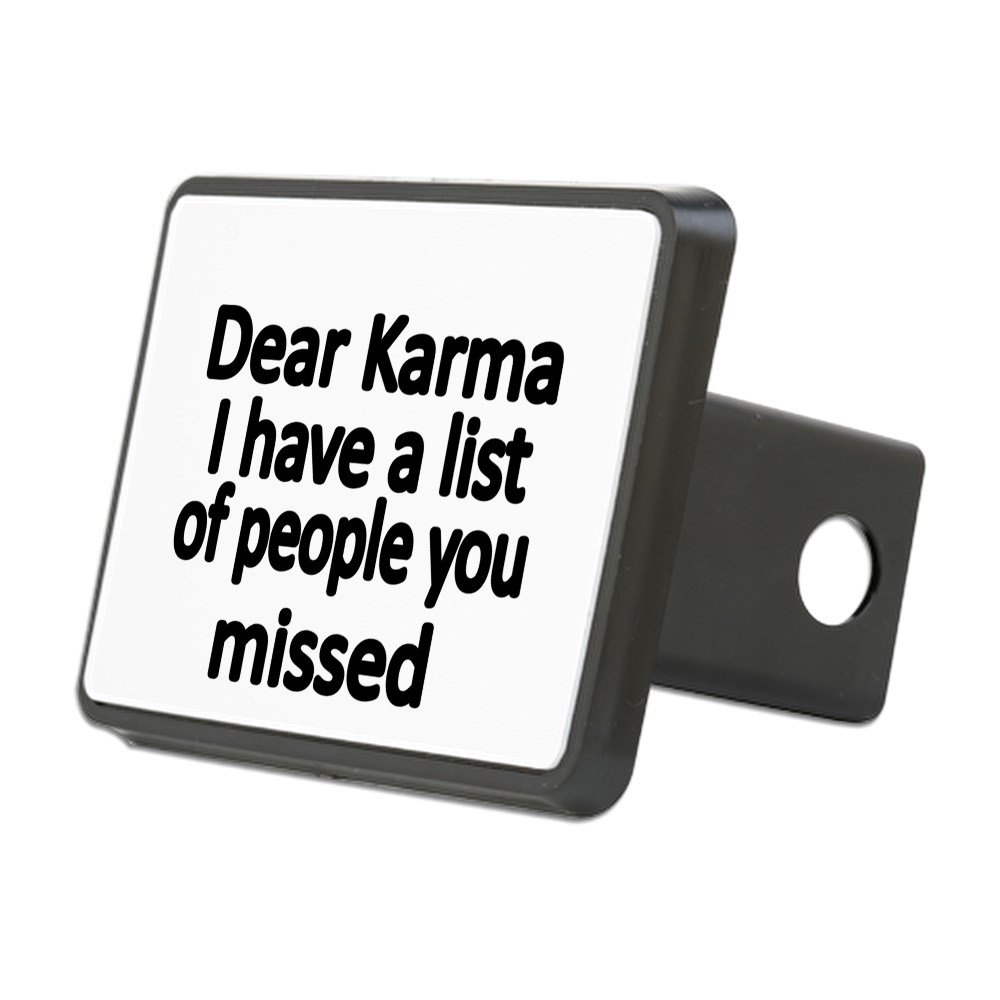 CafePress - Dear Karma, I Have A List of People You Missed Hit - Trailer Hitch Cover, Truck Receiver Hitch Plug Insert by CafePress