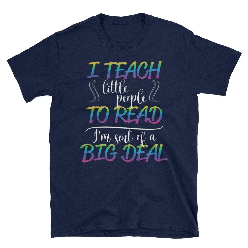 Im Kind Of A Big Deal Kindergarten Teacher Short-Sleeve Unisex T-Shirt Arkansas Made Teach Little People To Read