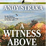 A Witness Above: Frank Pavlicek Mysteries, Book 1 | Andy Straka