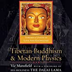 Tibetan Buddhism and Modern Physics: Toward a Union of Love and Knowledge | Vic Mansfield, His Holiness the Dalai Lama (foreword)
