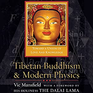 Tibetan Buddhism and Modern Physics Audiobook