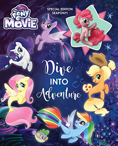 Book cover from My Little Pony: The Movie: Dive into Adventure by Rachael Upton
