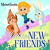 Meeting New Friends: (Children's book about New Experiences, Picture Books, Preschool Books, Ages 3-5, Baby Books, Kids Book, Bedtime Story)