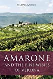 Amarone and the fine wines of Verona (The Infinite Ideas Classic Wine Library)
