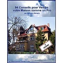 94  Conseils pour Vendre votre Maison comme 1 Pro (French Edition)