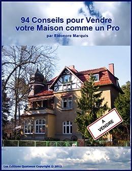 94 conseils pour vendre votre maison comme 1 pro french edition ebook el onore marquis. Black Bedroom Furniture Sets. Home Design Ideas