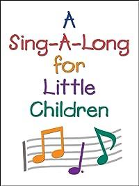 A Sing-a-long for Little Children