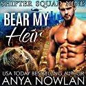 Bear My Heir Audiobook by Anya Nowlan Narrated by Beth Roeg