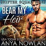 Bear My Heir | Anya Nowlan