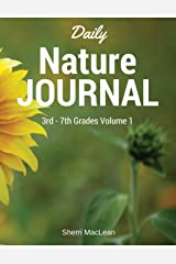 Daily Nature Journal 3rd - 7th Grade: Volume 1: 30 Days of Studying Nature Paperback